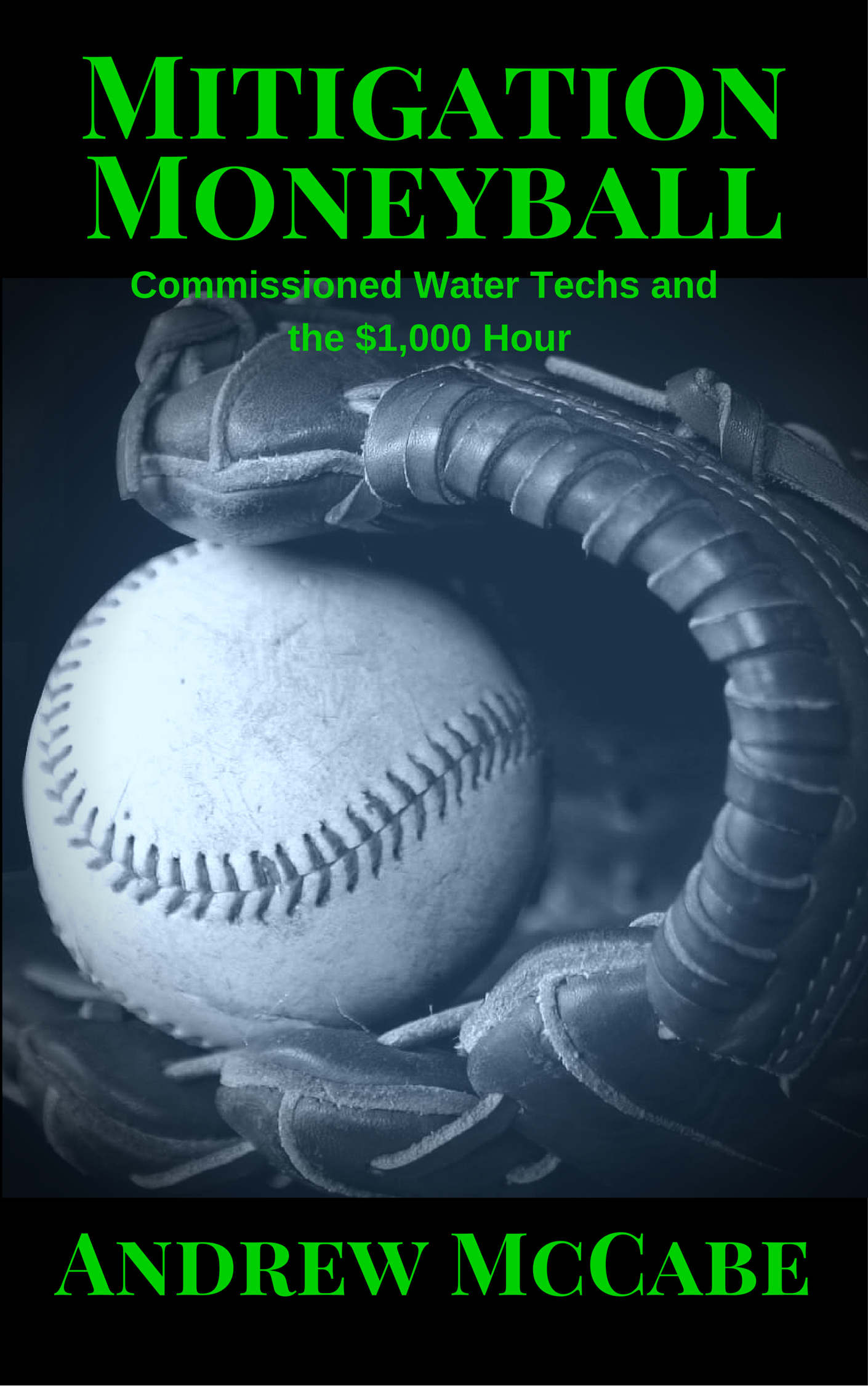 Mitigation Moneyball: Water Techs and the $1,000 Hour